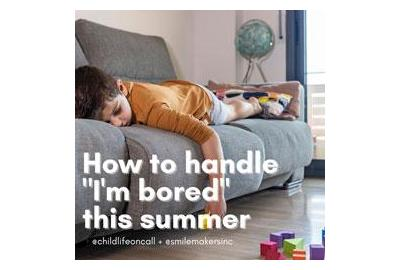 """How to Handle """"I'm bored"""" this Summer"""