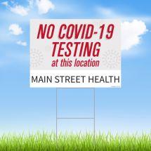 No COVID-19 Testing At This Location Yard Sign