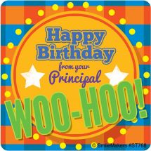 Woo-Hoo Birthday From Principal Stic