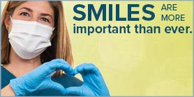 Smiles are more important than ever.